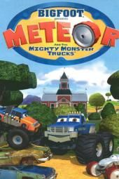 """""""Bigfoot Presents"""": """"Meteor and the Mighty Monster Trucks"""""""