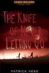 手放すことのないナイフ: カオス・ウォーキング、ブック 1