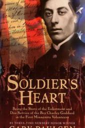 Das Herz des Soldaten: Die Geschichte der Einberufung und des gebührenden Dienstes des Jungen Charley Goddard in den ersten Freiwilligen in Minnesota