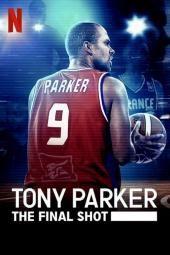 Tony Parker: Der letzte Schuss