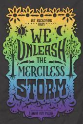 Desatamos la tormenta despiadada: Ponemos a la oscuridad en llamas, Libro 2